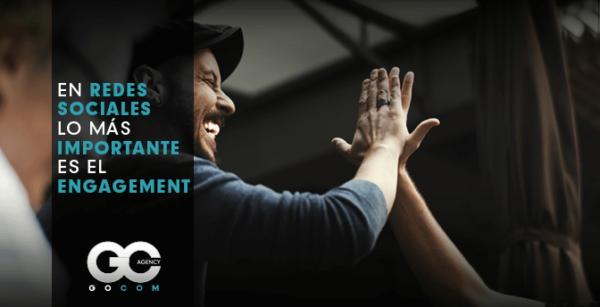 gocom_agencia_de_marketing_digital-lo_mas_importante_es_el_engagement