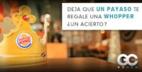 gocom_agencia_de_marketing_digital-un_payaso_te_regale_una_whopper_burger_king
