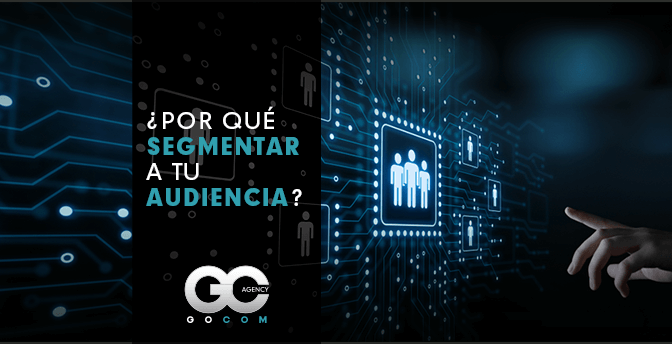 gocom_agencia_de_marketing_digital_segmentar_tu_audiencia