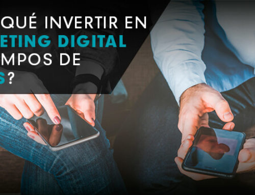 ¿Por que invertir en marketing digital en tiempos de crisis?