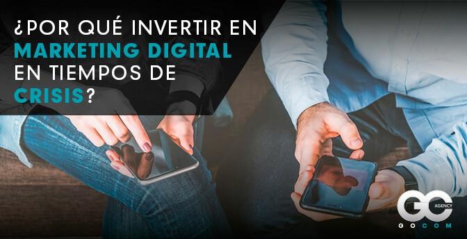 gocom_agencia_de_marketing_digital-invertir_en_tiempos_de_crisis