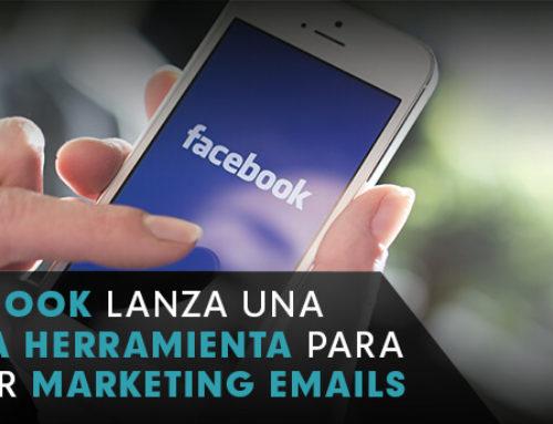 Facebook lanza una nueva herramienta para enviar marketing emails